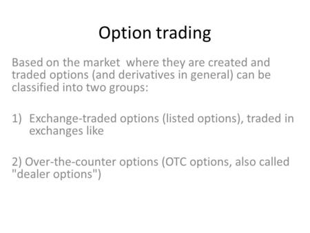 Exchange traded option market