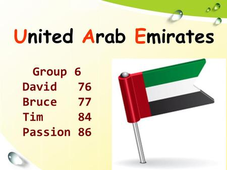 United Arab Emirates Group 6 David 76 Bruce 77 Tim 84 Passion 86.