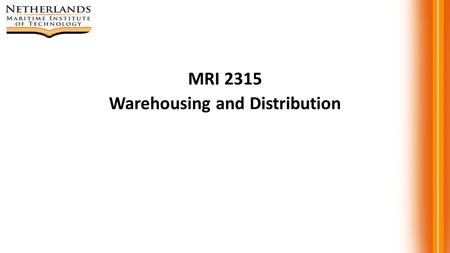 MRI 2315 Warehousing and Distribution. 6. Warehouse Management 6.1 Types of Warehouses.