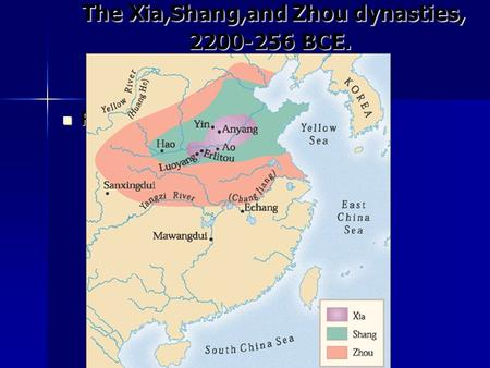 The Xia,Shang,and Zhou dynasties, 2200-256 BCE. The Xia,Shang,and Zhou dynasties, 2200-256 BCE. Page: 115 Page: 115.