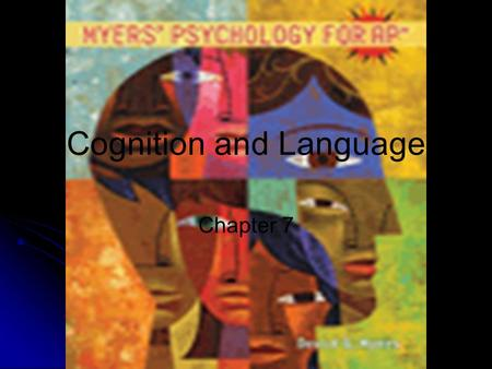 Psychology: An Introduction Charles A. Morris & Albert A. Maisto © 2005 Prentice Hall Cognition and Language Chapter 7.