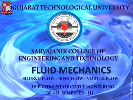SOURCE FLOW – SINK FLOW - VORTEX FLOW DEPARTMENT OF CIVIL ENGINEERING BE – II SEMESTER - III.