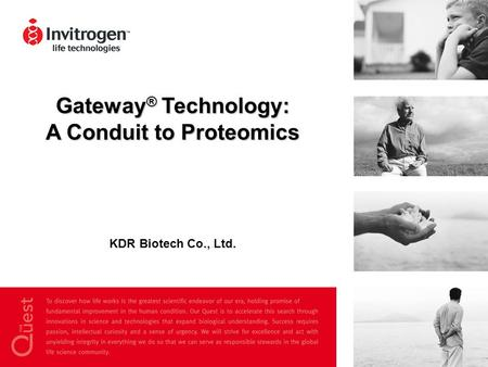 Gateway ® Technology: A Conduit to Proteomics KDR Biotech Co., Ltd.
