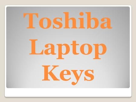 Toshiba Laptop Keys. When using your Toshiba laptop computer, you come in contact with the keyboard keys more than any other aspect of the machine. Sure,