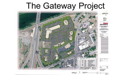 The Gateway Project. Site Map Redevelopment Agencies were dissolved on February 1, 2012 Oroville RDA assets were transferred to the Successor Agency.
