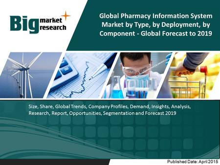 Size, Share, Global Trends, Company Profiles, Demand, Insights, Analysis, Research, Report, Opportunities, Segmentation and Forecast 2019 Published Date: