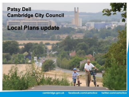 Patsy Dell Cambridge City Council Local Plans update Patsy Dell Cambridge City Council Local Plans update.