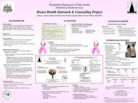 Philadelphia Department of Public Health Ambulatory Health Services Breast Health Outreach & Counseling Project Authors: Yvonne Claudio, DM, MS; Cheryl.