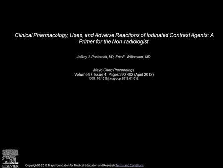 Clinical Pharmacology, Uses, and Adverse Reactions of Iodinated Contrast Agents: A Primer for the Non-radiologist Jeffrey J. Pasternak, MD, Eric E. Williamson,