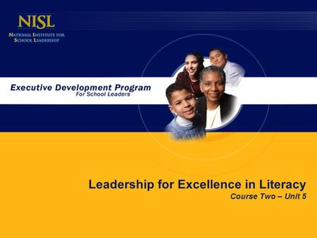 Leadership <strong>for</strong> Excellence in Literacy Course Two – Unit 5.
