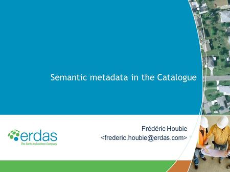 Semantic metadata in the Catalogue Frédéric Houbie.