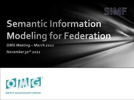 OMG Meeting – March 2012 November 30 th 2011. Requirements and test cases Preliminary meta-model.