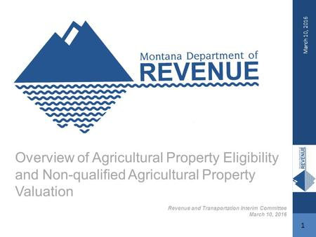 September 25, 2015 1 Overview of Agricultural Property Eligibility and Non-qualified Agricultural Property Valuation Revenue and Transportation Interim.