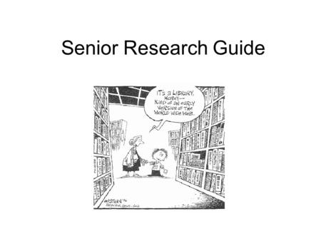 Senior Research Guide Seven Steps of The Research Process 1.Identify and develop your topic 2.Find background information 3.Use catalogs to find books.