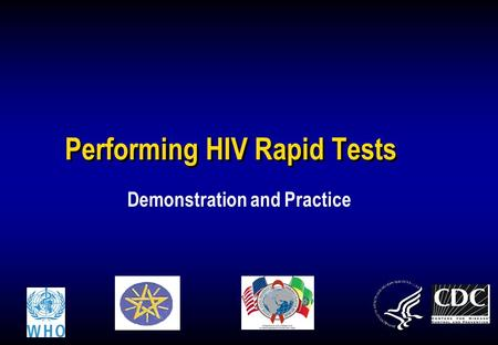 Performing HIV Rapid Tests Demonstration and Practice.