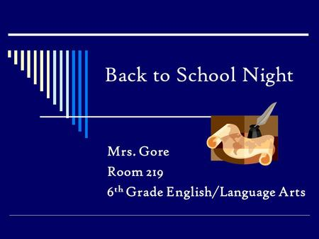 Back to School Night Mrs. Gore Room 219 6 th Grade English/Language Arts.