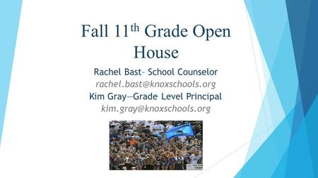 Fall 11 th Grade Open House Rachel Bast– School Counselor Kim Gray—Grade Level Principal
