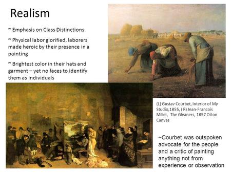 ~ Emphasis on Class Distinctions ~ Physical labor glorified, laborers made heroic by their presence in a painting ~ Brightest color in their hats and garment.