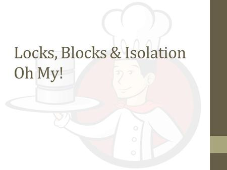 Locks, Blocks & Isolation Oh My!. About Me Keith Tate Data Professional for over 14 Years MCITP in both DBA and Dev tracks
