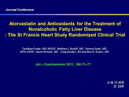 Atorvastatin and Antioxidants for the Treatment of Nonalcoholic Fatty Liver Disease : The St Francis Heart Study Randomized Clinical Trial Temitope Foster,