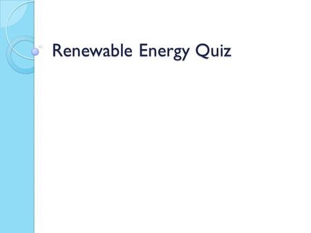 Renewable Energy Quiz. In which of the following devices could this energy flow chart represent the energy transformation taking place? kinetic energy.