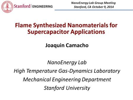 Joaquin Camacho NanoEnergy Lab High Temperature Gas-Dynamics Laboratory Mechanical Engineering Department Stanford University NanoEnergy Lab Group Meeting.