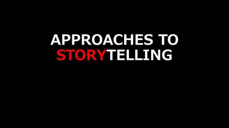 APPROACHES TO STORYTELLING. UNCHARTED 2 - THREE-ACT- STRUCTURE.