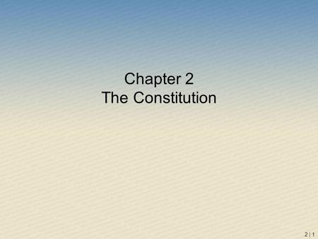 Chapter 2 The Constitution 2 | 1. 2 | 2 Weaknesses of the Articles of Confederation Could not levy taxes or regulate commerce Sovereignty, independence.