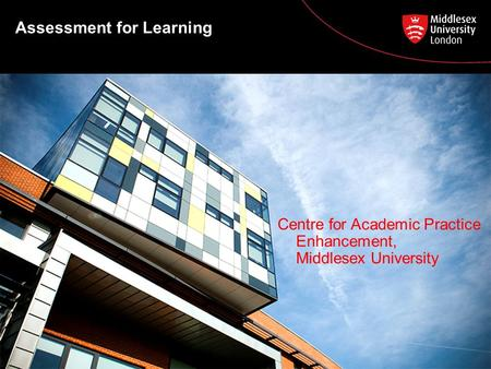 Assessment for Learning Centre for Academic Practice Enhancement, Middlesex University.