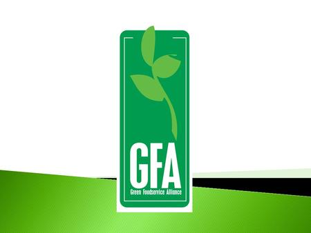 An affiliate of the Georgia Restaurant Association MISSION To create and implement Sustainable Best Practices in the foodservice industry.