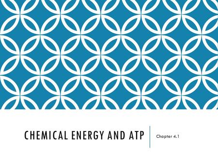 CHEMICAL ENERGY AND ATP Chapter 4.1. CHEMICAL ENERGY The energy used by cells is carried by ATP. You eat food because the bonds that hold those molecules.