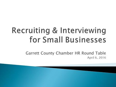Garrett County Chamber HR Round Table April 6, 2016.