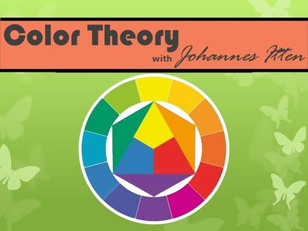 Color Theory with Johannes Itten. Color Wheel THE The color wheel is the basic tool for combining colors. The first circular color diagram was designed.