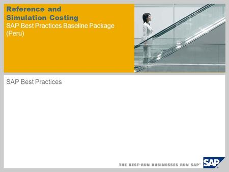 Reference and Simulation Costing SAP Best Practices Baseline Package (Peru) SAP Best Practices.