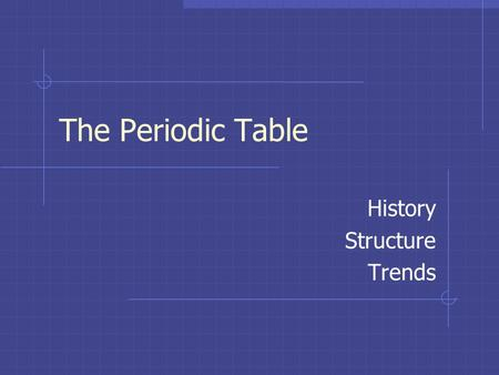 The Periodic Table History Structure Trends. Part I: Attempts at Classification.