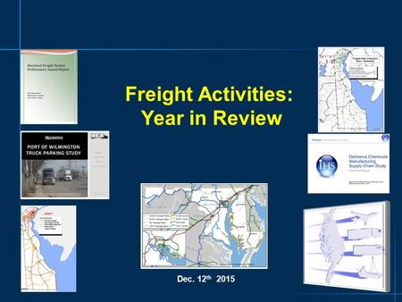 0 Freight Activities: Year in Review Dec. 12 th 2015.