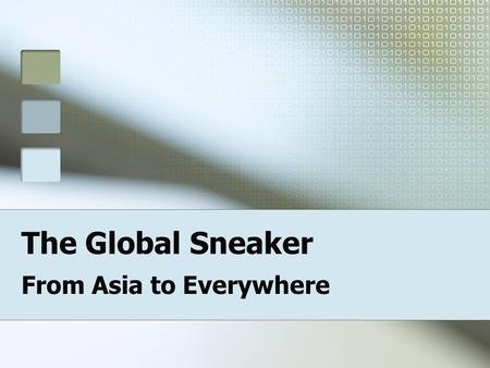 The Global Sneaker From Asia to Everywhere. 'Where are you wearing?' – brand/country – 2 in each ClothingSHOESTechnology OTHER (list) Brand/country.