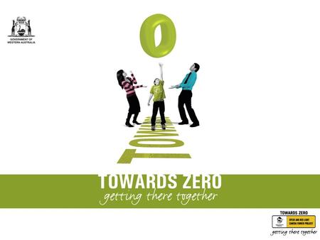 2013 WORKPLACE ROAD SAFETY TOWARDS ZERO THE WESTERN AUSTRALIAN ROAD SAFETY STRATEGY 2008-2020.