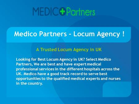 Medico Partners - Locum Agency ! A Trusted Locum Agency in UK Looking for Best Locum Agency in UK? Select Medico Partners, We are best and have expert.