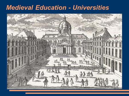 Medieval Education - Universities. Describe the situation in the field of learning and education after the fall of Rome. What was it like? (1)