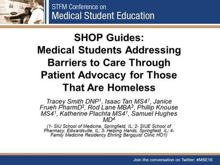 SHOP Guides: Medical Students Addressing Barriers to Care Through Patient Advocacy for Those That Are Homeless Tracey Smith DNP 1, Isaac Tan MS4 1, Janice.