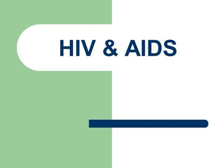 HIV & AIDS. What is HIV? Human immunodeficiency virus An incurable sexually transmitted infection that leads to AIDS Pathogen that destroys infection-