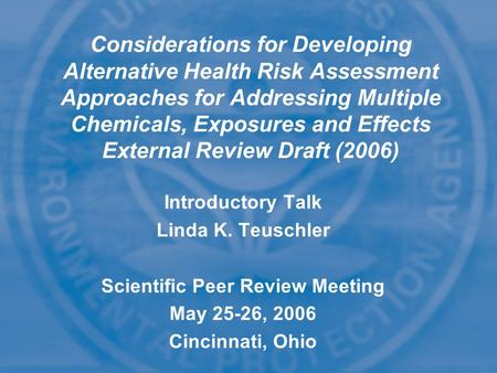 Considerations for Developing Alternative Health Risk Assessment Approaches for Addressing Multiple Chemicals, Exposures and Effects External Review Draft.