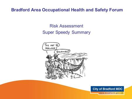 Risk Assessment Super Speedy Summary Bradford Area Occupational Health and Safety Forum.