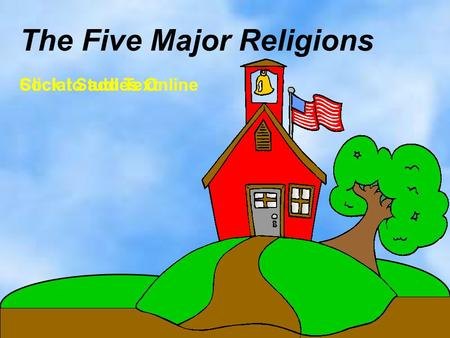 Click to add Text The Five Major Religions Social Studies Online.
