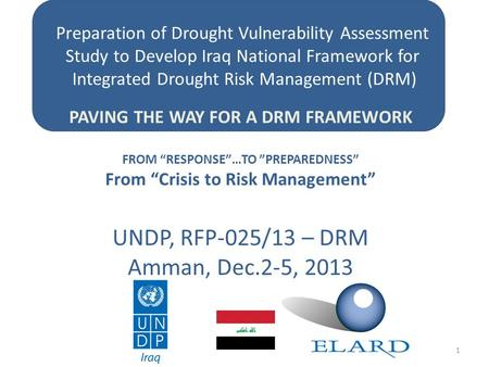 Preparation of Drought Vulnerability Assessment Study to Develop Iraq National Framework for Integrated Drought Risk Management (DRM) PAVING THE WAY FOR.