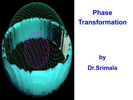 Phase Transformation by Dr.Srimala.