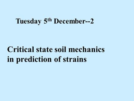 Critical state soil mechanics in prediction of strains