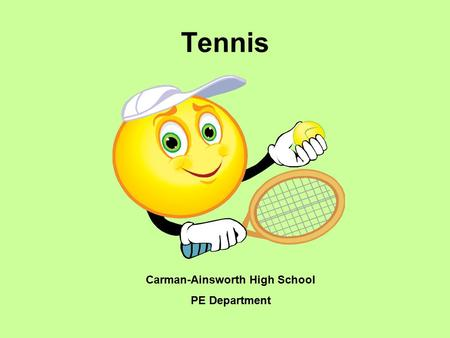 Tennis Carman-Ainsworth High School PE Department.