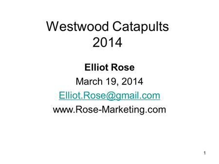 1 Westwood Catapults 2014 Elliot Rose March 19, 2014